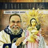 Minhas Rezas de Padre Antônio Maria