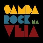 Samba Rock na Veia de Various Artists