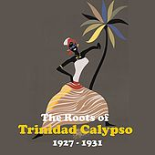 The Roots of Trinidad Calypso / Recordings 1927 - 1931 de Various Artists