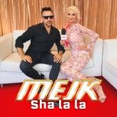 Sha La La by Mejk