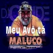Meu Avô Tá Maluco de DJ Cabide