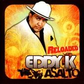 Asalto Reloaded by Eddy-K