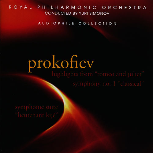 Prokofiev: Highlights from Romeo and Juliet, Classical Symphony & Lieutenant Kijé by Royal Philharmonic Orchestra