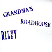 Grandma's Roadhouse by Riley
