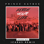 Fetch Your Life (Icarus Remix / Edit) de Prince Kaybee