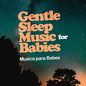 Gentle Sleep Music for Babies de Musica para Bebes