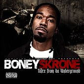 Talez From Da Underground by Boney Skrone