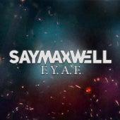 F.Y.A.F. de SayMaxWell