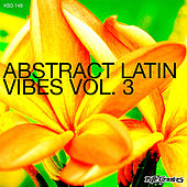 Abstract Latin Vibes Vol.3 by Various Artists