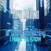Is There Something I Need to Know de Tony Marino