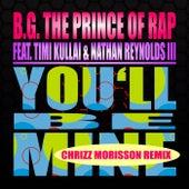 You'll Be Mine (Chrizz Morisson Remix) von B.G. The Prince Of Rap
