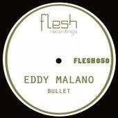 Bullet von Eddy Malano
