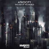 The End of World by Atrocity