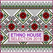 Ethno House Selection 2019 von Various Artists