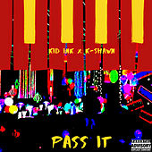 Pass It by Kid Ink