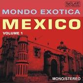 MONDO EXCOTICA - MEXICO, Volume 1 de Various Artists