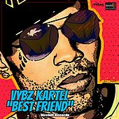 Bestfriend by VYBZ Kartel