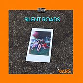 Silent Roads by Marg