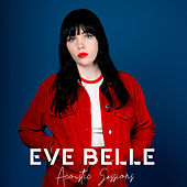 Acoustic Sessions by Eve Belle