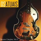 Nossas Canções, Vol. 2 by Os Atuais