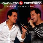 Vale A Pena Sonhar de João Neto & Frederico