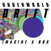 Imagine A Box von Underworld