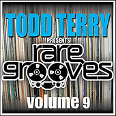Todd Terry's Rare Grooves VOL 9 by Various Artists