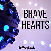 Brave Hearts by Jeffrey Lewis