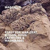 Ready for War (feat. Bioson, Doug Crawford & Maskerade) by Madchild