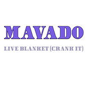Live Blanket (Crank It) (Remastered) von Mavado