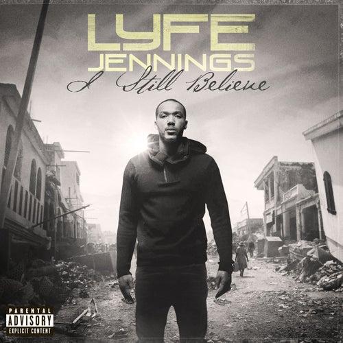 I Still Believe by Lyfe Jennings