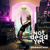 Not Dead Yet by Redlight King