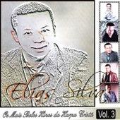 Os Mais Belos Hinos da Harpa Cristã, Vol. 3 by Elias Silva
