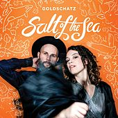 Salt of the Sea de Goldschatz