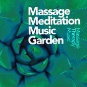 Massage Meditation Music Garden von Massage Therapy Music