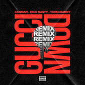 Gucci Down (feat. Yung Manny and Rico Nasty) (Remix) von Xanman