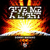 Give Me a Light by Donny Marano