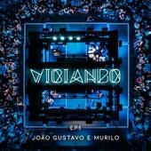 Viciando (Ao vivo) by João Gustavo e Murilo
