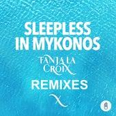 Sleepless In Mykonos (Remixes) by Tanja La Croix