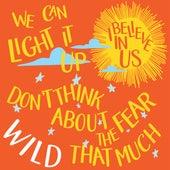 I Believe in Us by Wild