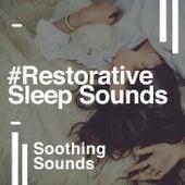 #Restorative Sleep Sounds von Soothing Sounds