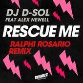 Rescue Me (feat. Alex Newell) (Ralphi Rosario Remix) de DJ D-Sol