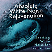 Absolute White Noise Rejuvenation by Soothing White Noise for Relaxation