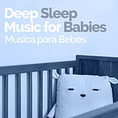Deep Sleep Music for Babies de Musica para Bebes