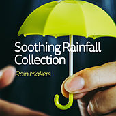 Soothing Rainfall Collection de Rainmakers
