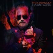 8 Arms to Hold You von Tito & Tarantula