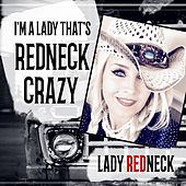 I'm a Lady That's Redneck Crazy by Lady Redneck