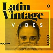 Latin Vintage Vibes by Various Artists
