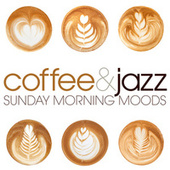 Sunday Morning Moods: Coffee & Jazz de Various Artists