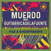 Vas a encontrarte (feat. Guitarricadelafuente) by Muerdo